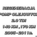 REGENERACJA POMP OLEJOWYCH 2.0 TDI - DENISPOL  Bogdan Kaźmierczak Lubasz i okolice